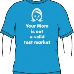 your mom not test market