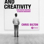 Management and Creativity, From Creative Industries to Creative Management