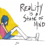 reality is a state of mind  by kimberlyniccals