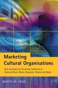 marketing-cultural-organisations-new-strategies-for-attracting-audiences-bonita-m-kolb-paperback-cover-art