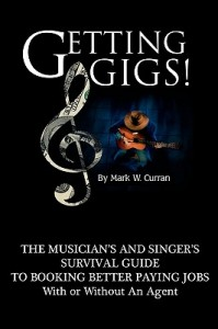 Getting-Gigs-the-Musician-s-and-Singer-s-Survival-Guide-to-Booking-Better-9780970677327